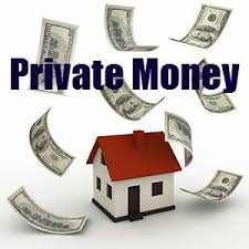 Private money available!
